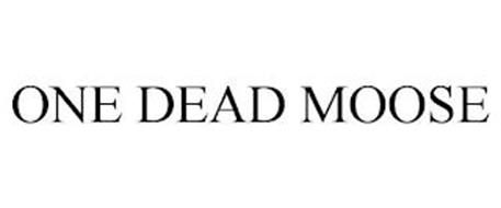 ONE DEAD MOOSE
