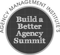 AGENCY MANAGEMENT INSTITUTE'S BUILD A BETTER AGENCY SUMMIT