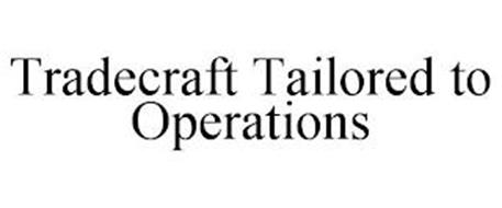 TRADECRAFT TAILORED TO OPERATIONS