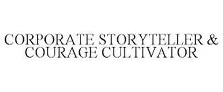 CORPORATE STORYTELLER & COURAGE CULTIVATOR