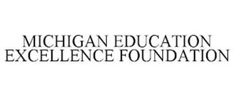 MICHIGAN EDUCATION EXCELLENCE FOUNDATION