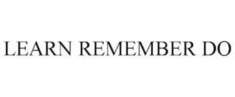 LEARN REMEMBER DO