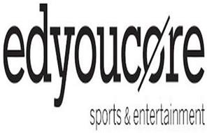 EDYOUCORE SPORTS & ENTERTAINMENT
