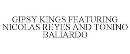 GIPSY KINGS FEATURING NICOLAS REYES ANDTONINO BALIARDO