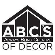 ABC'S ALWAYS BEING CREATIVE OF DECOR