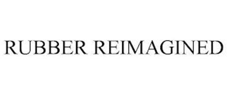 RUBBER REIMAGINED