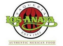 TAQUERIA LOS ANAYA EST. 1983 AUTHENTIC MEXICAN FOOD