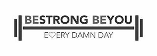 BESTRONG BEYOU EVERY DAMN DAY