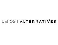 DEPOSIT ALTERNATIVES