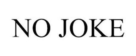 NO JOKE