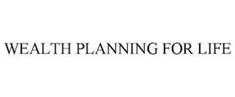 WEALTH PLANNING FOR LIFE