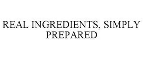 REAL INGREDIENTS, SIMPLY PREPARED