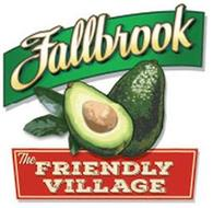 FALLBROOK THE FRIENDLY VILLAGE