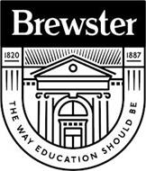 BREWSTER 1820 1887 THE WAY EDUCATION SHOULD BE