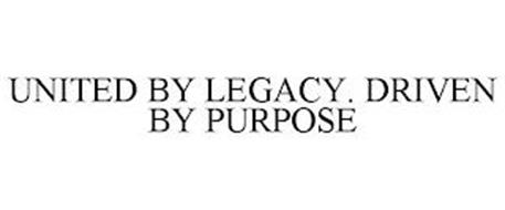 UNITED BY LEGACY. DRIVEN BY PURPOSE