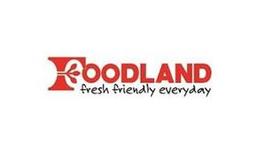 FOODLAND FRESH FRIENDLY EVERYDAY
