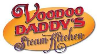VOODOO DADDY'S STEAM KITCHEN