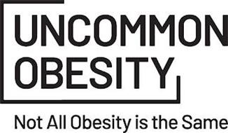 UNCOMMON OBESITY NOT ALL OBESITY IS THESAME