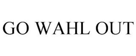 GO WAHL OUT