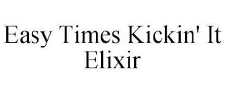 EASY TIMES KICKIN' IT ELIXIR