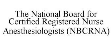 THE NATIONAL BOARD FOR CERTIFIED REGISTERED NURSE ANESTHESIOLOGISTS (NBCRNA)