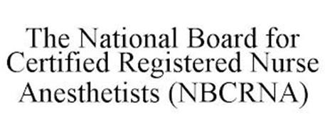 THE NATIONAL BOARD FOR CERTIFIED REGISTERED NURSE ANESTHETISTS (NBCRNA)