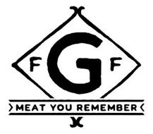 GFF MEAT YOU REMEMBER
