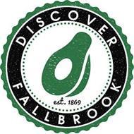 DISCOVER FALLBROOK EST. 1869