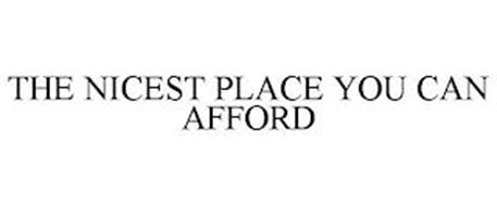 THE NICEST PLACE YOU CAN AFFORD