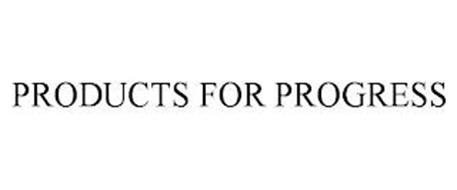 PRODUCTS FOR PROGRESS