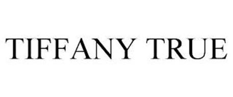 TIFFANY TRUE