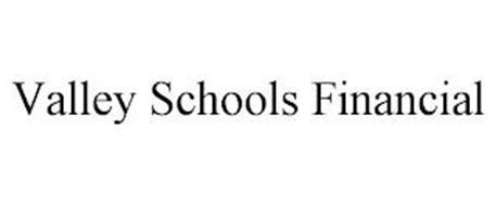 VALLEY SCHOOLS FINANCIAL