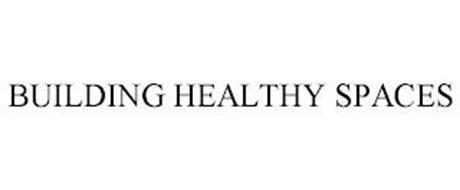 BUILDING HEALTHY SPACES