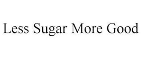 LESS SUGAR MORE GOOD