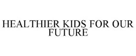 HEALTHIER KIDS FOR OUR FUTURE
