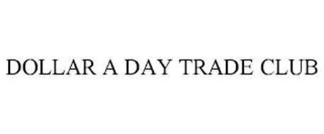 DOLLAR A DAY TRADE CLUB