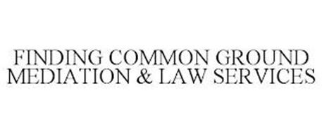 FINDING COMMON GROUND MEDIATION & LAW SERVICES