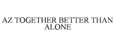 AZ TOGETHER BETTER THAN ALONE