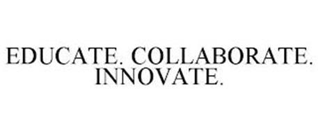 EDUCATE. COLLABORATE. INNOVATE.