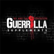 GUERRILLA SUPPLEMENTS WE ARE THE OPPOSITION