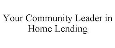 YOUR COMMUNITY LEADER IN HOME LENDING