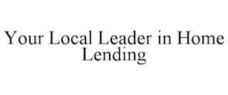 YOUR LOCAL LEADER IN HOME LENDING