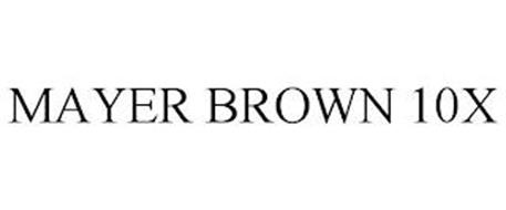 MAYER BROWN 10X