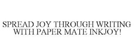SPREAD JOY THROUGH WRITING WITH PAPER MATE INKJOY!