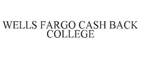 WELLS FARGO CASH BACK COLLEGE