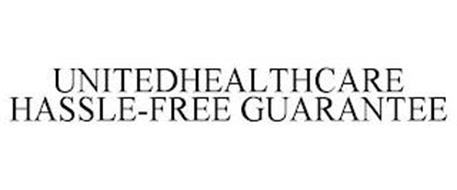 UNITEDHEALTHCARE HASSLE-FREE GUARANTEE