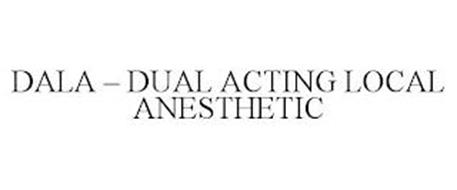 DALA - DUAL ACTING LOCAL ANESTHETIC