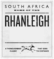 SOUTH AFRICA HOME OF THE RHANLEIGH A THOROUGHBRED CLASSIC THAT GOES THE DISTANCE
