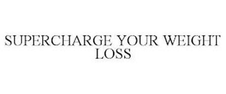 SUPERCHARGE YOUR WEIGHT LOSS