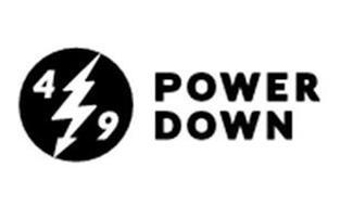 4 9 POWER DOWN